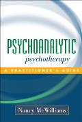 Psychoanalytic Psychotherapy A Practitioners Guide