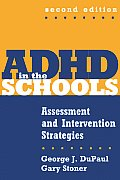 ADHD in the Schools Second Edition Assessment & Intervention Strategies