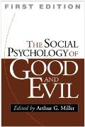 Social Psychology of Good and Evil (04 Edition)