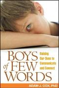 Boys of Few Words Raising Our Sons to Communicate & Connect