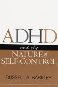 ADHD and the Nature of Self-Control Cover