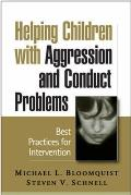 Helping Children With Aggression & Conduct Problems Best Practices For Intervention
