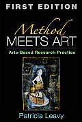 Method Meets Art Arts Based Research Practice