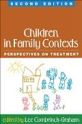 Children In Family Contexts Perspectives On Treatment
