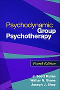 Psychodynamic Group Psychotherapy (4TH 08 - Old Edition)