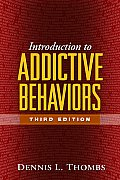 Introduction To Addictive Behaviors (3RD 06 - Old Edition)