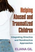 Helping Abused and Traumatized Children (06 Edition)