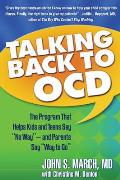 "Talking Back to Ocd: The Program the Helps Kids and Teens Say ""No Way---And Parents Say ""Way to Go"""