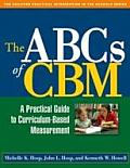 Abcs of CBM : a Practical Guide To Curriculum-based Measurement (07 Edition)