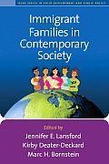 Immigrant Families in Contemporary Society (Duke Series in Child Develpm and Pub Pol)