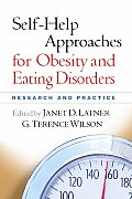 Self-Help Approaches for Obesity and Eating Disorders: Research and Practice