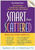 "Smart But Scattered: The Revolutionary ""Executive Skills"" Approach to Helping Kids Reach Their Potential Cover"