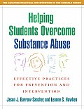 Helping Students Overcome Substance Abuse: Effective Practices for Prevention and Intervention