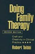 Doing Family Therapy, Second Edition: Craft and Creativity in Clinical Practice (Guilford Family Therapy)