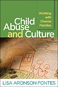 Child Abuse and Culture: Working With Diverse Families (05 Edition)