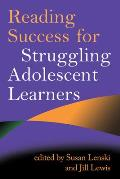 Reading Success for Struggling Adolescent Learners (Solving Problems in Teaching of Literacy) Cover
