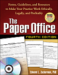Paper Office, Fourth Edition: Forms, Guidelines, and Resources To Make Your Practice Work Ethically, Legally, and Profitably - With CD (4TH 08 Edition)