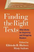 Finding the Right Texts: What Works for Beginning and Struggling Readers (Solving Problems in Teaching of Literacy)