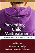 Preventing Child Maltreatment: Community Approaches (Duke Series in Child Develpment and Public Policy) Cover
