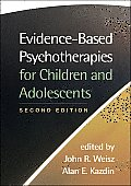 Evidence-based Psychotherapies for Children and Adolescents (2ND 10 Edition)