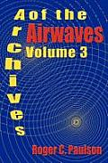 Archives of the Airwaves Vol. 3