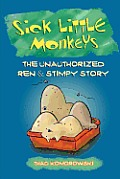 Sick Little Monkeys: The Unauthorized Ren & Stimpy Story Cover
