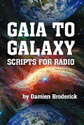 Gaia To Galaxy: Scripts For Radio by Damien Broderick