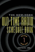 Th E New York Old-Time Radio Schedule Book - Volume 1, 1929-1937