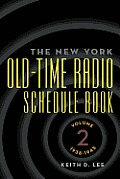 The New York Old-Time Radio Schedule Book - Volume 2, 1938-1945