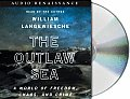 Outlaw Sea A World of Freedom Chaos & Crime