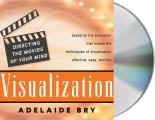 Visualization: Directing the Movies of Your Mind (Abridged) Cover