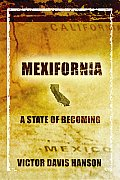 Mexifornia A State Of Becoming