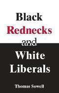 Black Rednecks & White Liberals