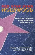 Red Star Over Hollywood The Film Colonys Long Romance with the Left