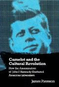 Camelot & The Cultural Revolution How Th