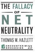 Encounter Broadsides #23: The Fallacy of Net Neutrality