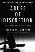 Abuse of Discretion: The Inside...