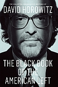 The Black Book of the American Left: The Collected Conservative Writings of David Horowitz, Volume 1: My Life and Times