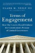 Terms of Engagement Keeping the Constitutions Promise of Limited Government