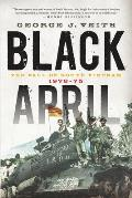 Black April: The Fall of South Vietnam, 1973-1975