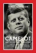 Camelot and the Cultural Revolution: How the Assassination of John F. Kennedy Shattered American Liberalism