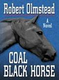 Coal Black Horse (Large Print) (Large Print Press)