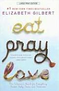 Eat, Pray, Love: One Woman's Search for Everything Across Italy, India and Indonesia (Large Print)