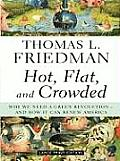 Hot, Flat, and Crowded: Why We Need a Green Revolution - And How It Can Renew America (Large Print) (Large Print Press) Cover