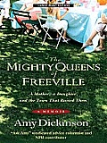 The Mighty Queens of Freeville: A Mother, a Daughter, and the Town That Raised Them (Large Print)