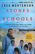 Stones Into Schools: Promoting Peace with Books, Not Bombs, in Afghanistan and Pakistan (Large Print)