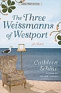 The Three Weissmanns of Westport (Large Print)