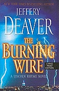 The Burning Wire (Large Print) (Lincoln Rhyme Novel)