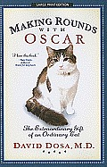 Making Rounds with Oscar: The Extraordinary Gift of an Ordinary Cat (Large Print) Cover