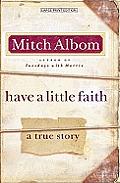 Have a Little Faith: A True Story (Large Print)